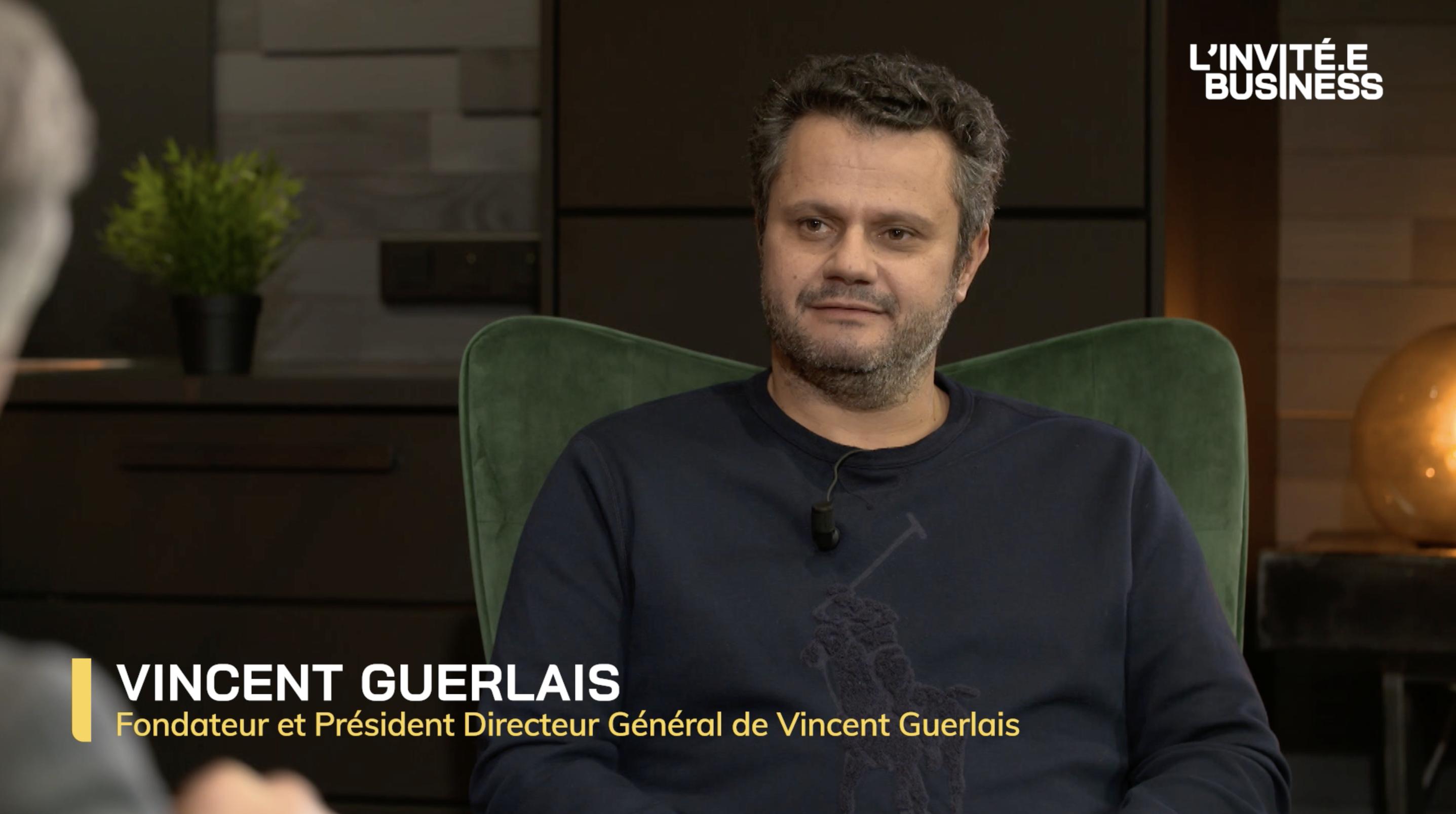Vincent Guerlais, Fondateur et PDG de Vincent Guerlais